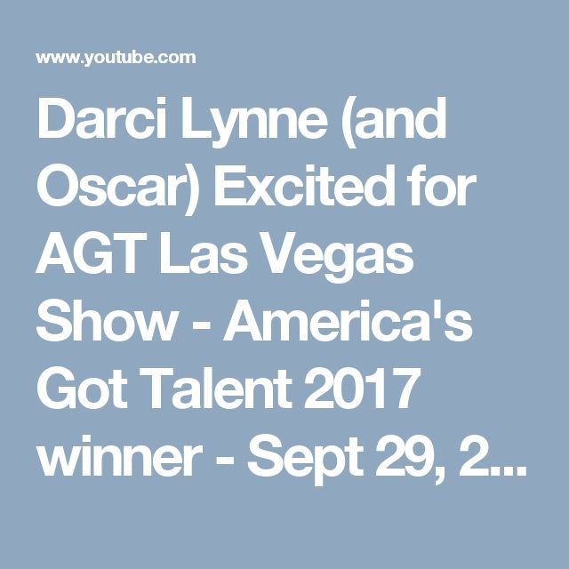 Darci Lynne (and Oscar) Excited for AGT Las Vegas Show ...