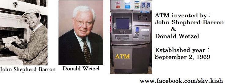 Automated teller machine (ATM) invented by : John Shepherd-Barron ...