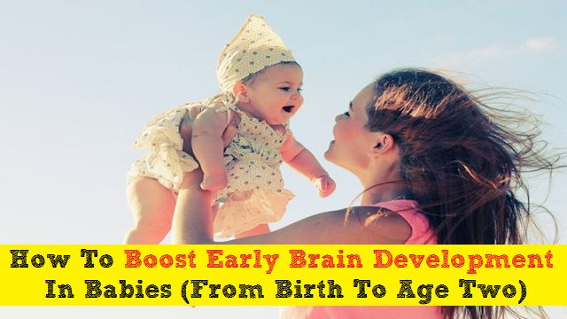 Ways To Promote Early Brain Development In Your Baby