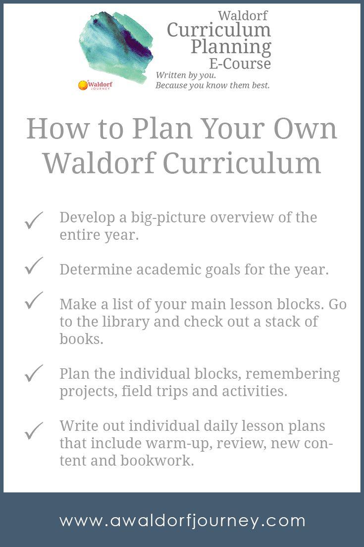 How to Plan Your Own Waldorf Curriculum -- an e-course from A Waldorf Journey. Waldorf Curriculum Planning E-Course http://www.awaldorfjourney.com/2016/07/waldorf-curriculum-planning-ecourse/