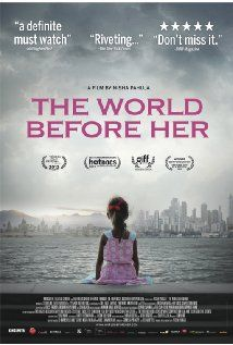 """The World Before Her"" (2012). Two young women follow completely divergent paths in the new, modernizing India--one wants to become Miss India, the other is a fierce Hindu nationalist prepared to kill and die for her beliefs. What a fascinating documentary! Well worth seeing."