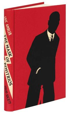 Eric Ambler's The Mask of Dimitrios evokes the murky climate of Europe between the wars. An artful tale of conspiracies, murders and gangsters. Paul Blow designed our striking binding.