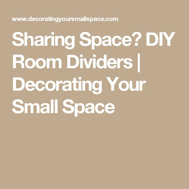 Sharing Space? DIY Room Dividers | Decorating Your Small Space