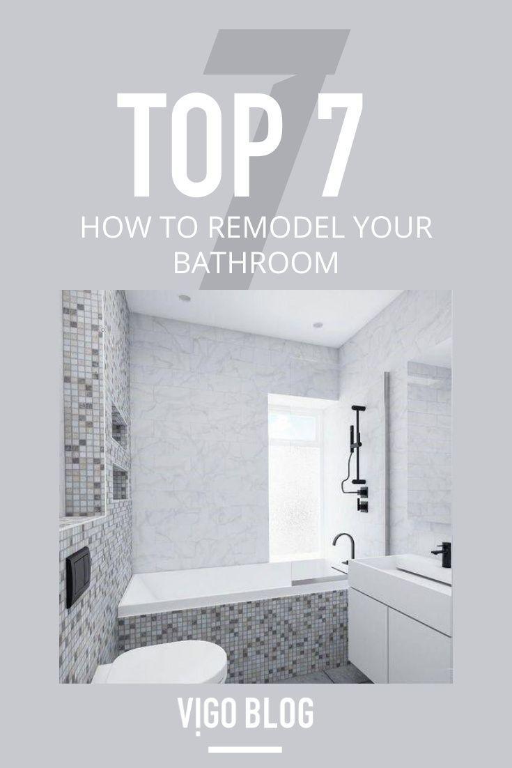 Top 7 How To Remodel Your Bathroom In 2020 Bathroom Design Small Bathroom Interior Design Bathroom Renovations