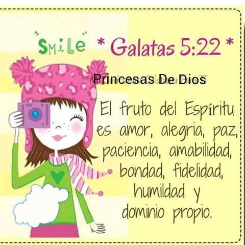 Gálatas 5:22-23 Mas el fruto del Espíritu es amor, gozo, paz, paciencia, benignidad, bondad, fe, mansedumbre, templanza; contra tales cosas no hay ley.♔
