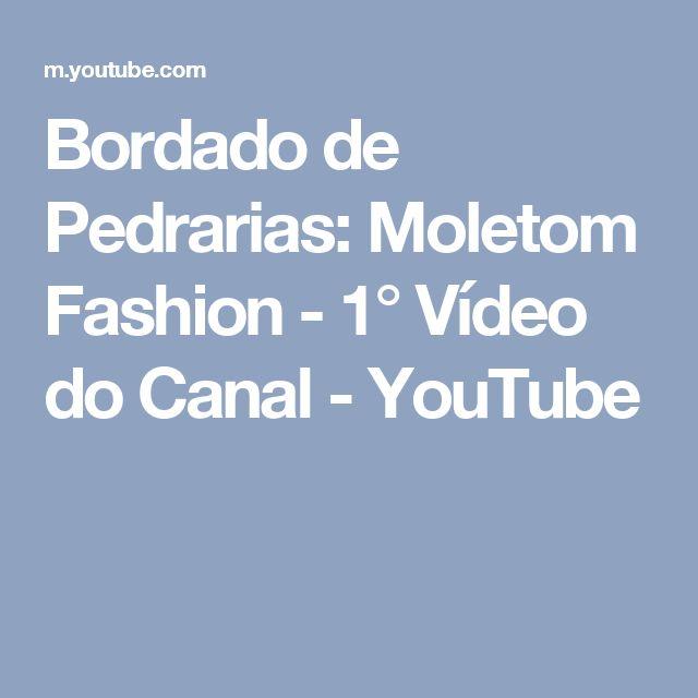 Bordado de Pedrarias: Moletom Fashion - 1° Vídeo do Canal - YouTube