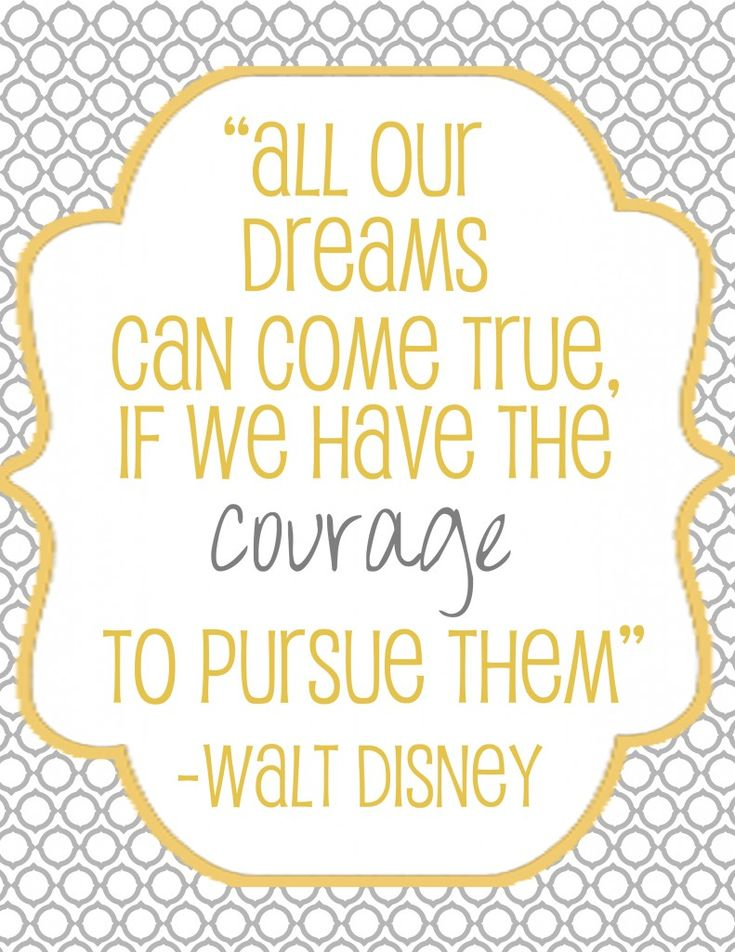 disneyDisney Quotes, Walt Disney, Waltdisney, Dreams Big, So True, Courage Quotes, Favorite Quotes, Dreams Quotes, Senior Quotes