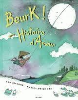 Beurk! Une histoire d'Amour - Don Gillmor et Marie-Louise Gay (2000) - illustrations