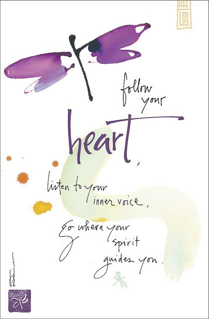 """Follow Your Heart, listen to your inner voice, go where your spirit guides you""  - Image by Kathy Davis / inner voice follow your <3 quote"