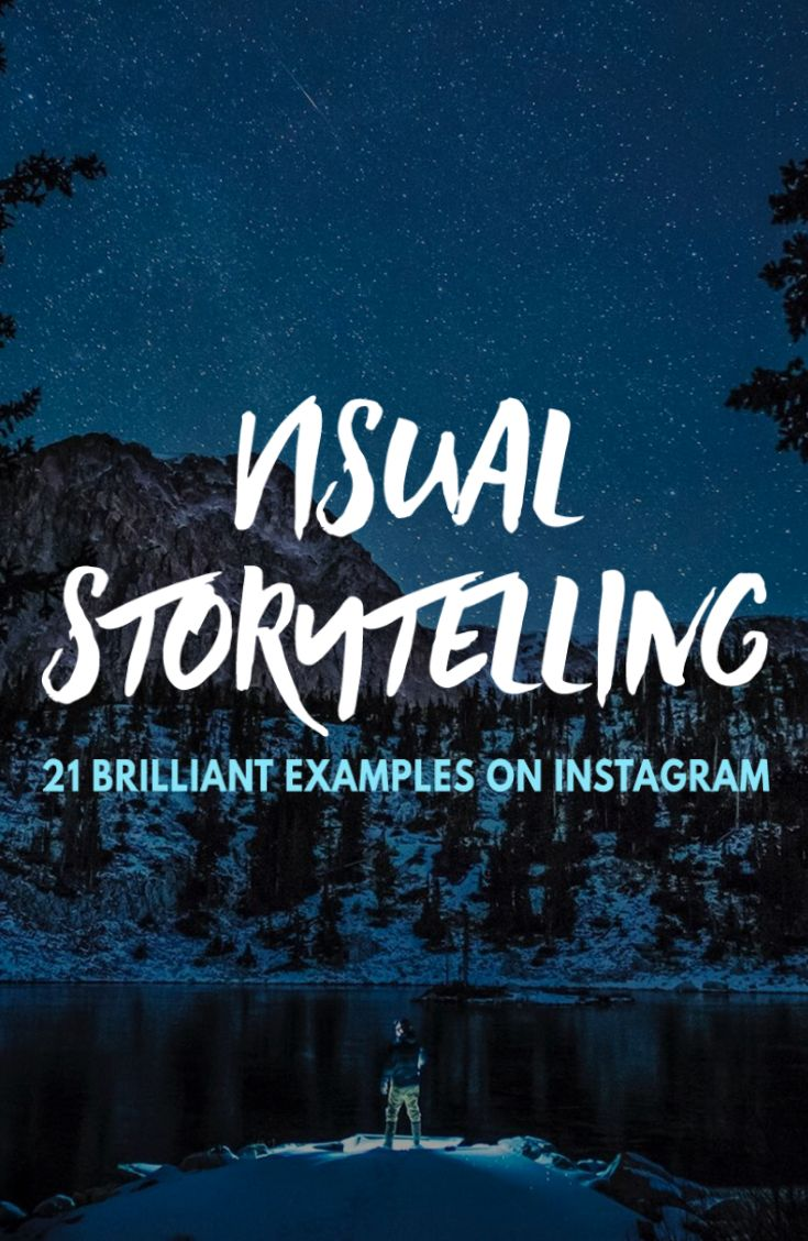 21 brilliant examples of visual storytelling on Instagram! Beautiful ideas to inspire your visual storytelling on social media