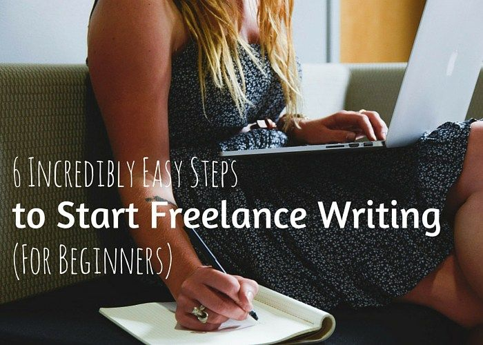 6 Incredibly Easy Steps to Start Freelance Writing (For Beginners)