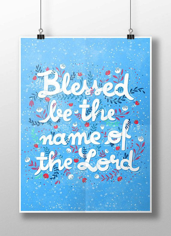 Floral Calligraphy Illustration: Blessed be the name by JeanBalogh