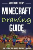 Minecraft Drawing Guide: How to Draw Your Favorite Minecraft Characters