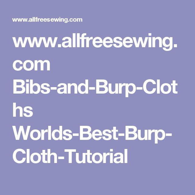 www.allfreesewing.com Bibs-and-Burp-Cloths Worlds-Best-Burp-Cloth-Tutorial