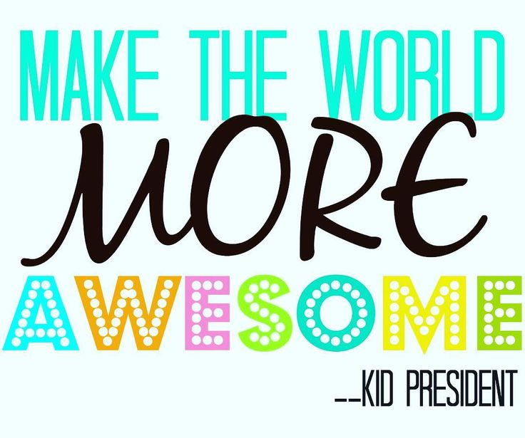 Kid President Quotes - love him