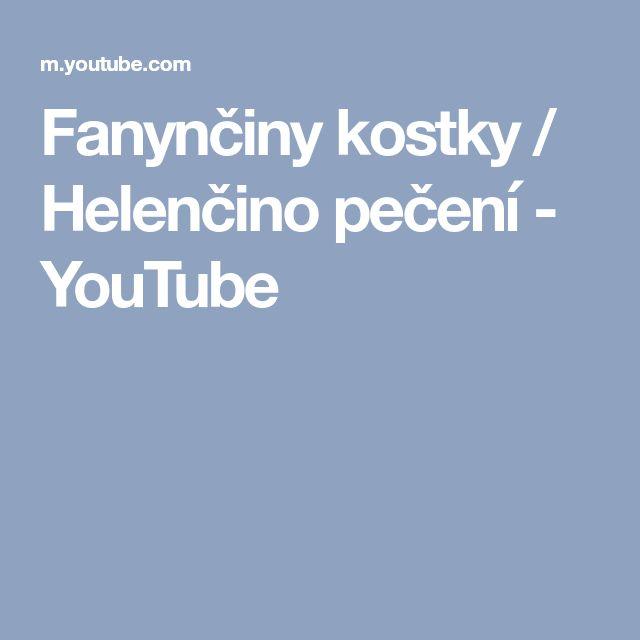 Fanynčiny kostky / Helenčino pečení - YouTube