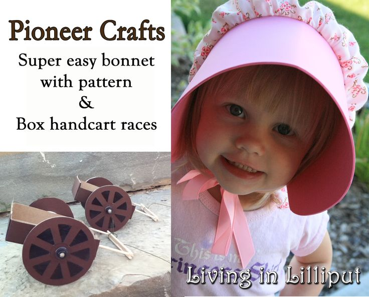 These handcarts are really fun for pioneer day, and so easy to make bonnets with craft foam for brims instead of dealing with interfacing - plus girls can decorate and customize - so fun for a family party or youth activity!