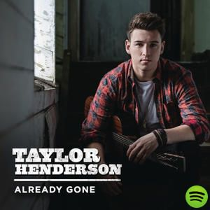 Already Gone Taylor Henderson on Spotify