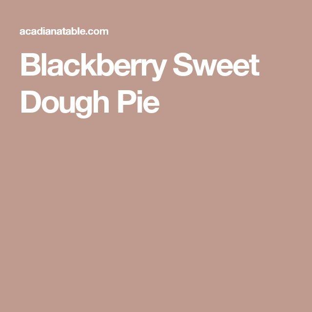 Blackberry Sweet Dough Pie
