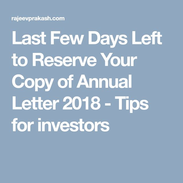 Last Few Days Left to Reserve Your Copy of Annual Letter 2018  - Tips for investors