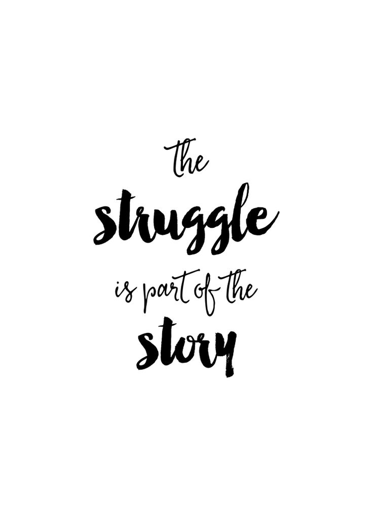 the struggle is part of the story | Monday Motivation — MKKM Designs