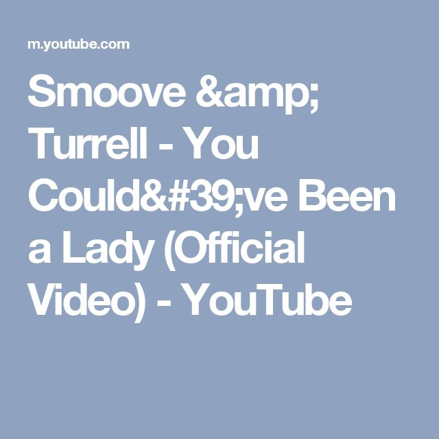 Smoove & Turrell - You Could've Been a Lady (Official Video) - YouTube