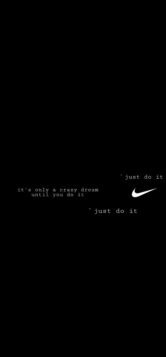 It S Only A Crazy Dream Until You Do It Just Do It Nike Wallpaper Iphone Cool Nike Wallpapers Just Do It Wallpapers