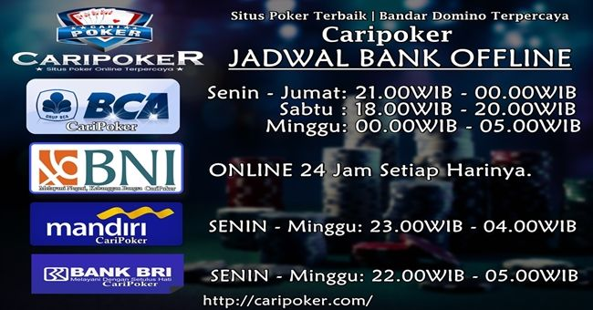 Jadwal Bank Offline, Domino QQ, Agen Poker Online, Caripoker, Situs Poker Terbaik, Bandar QQ Online, Poker Online Terpercaya, Link Alternatif Poker.