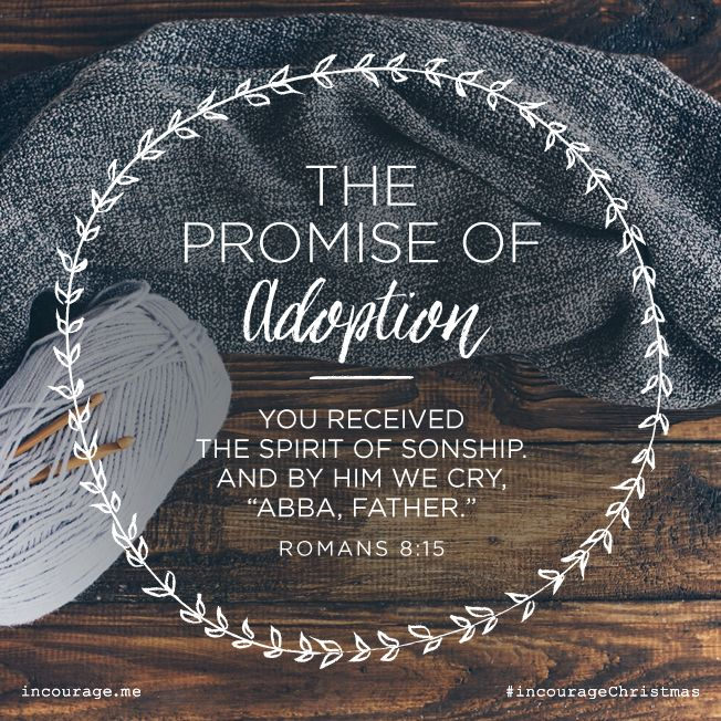 """Day 19- The Promise of Adoption // You received the Spirit of sonship. And by Him we cry, """"Abba, Father."""" {Romans 8:15} // 25 Days of Christmas Promises #incourageChristmas"""