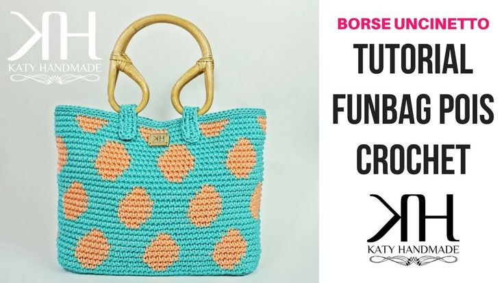 "TUTORIAL BORSA ""FunBag Pois"" UNCINETTO - DIY CROCHET BAG ● Katy Handmade"
