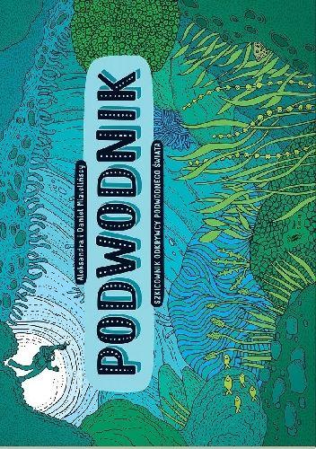 Okładka książki Podwodnik. Szkicownik odkrywcy podwodnego świata