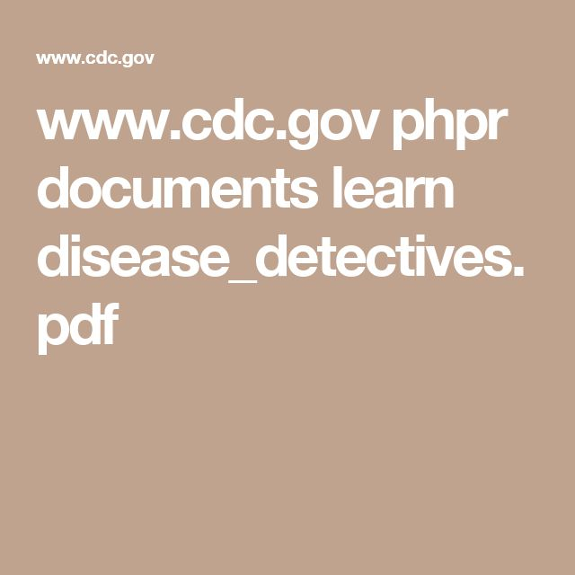 www.cdc.gov phpr documents learn disease_detectives.pdf
