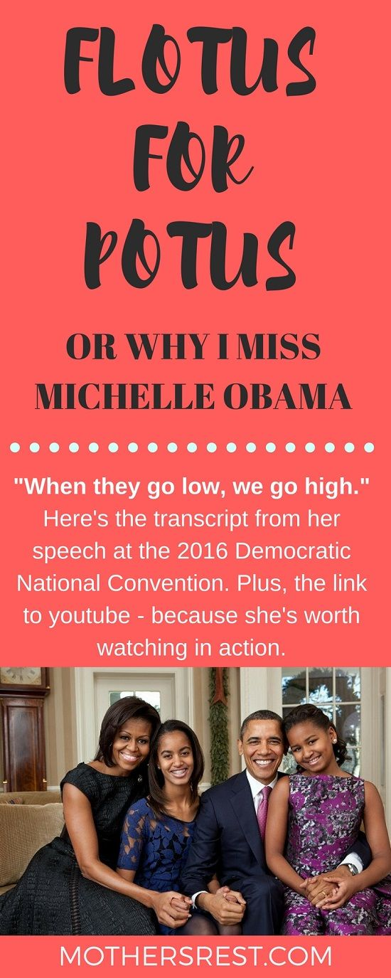 """When they go low, we go high."" Here's the transcript from Michelle Obama's speech at the 2016 Democratic National Convention. Plus, the link to youtube - because she's worth watching in action. #obama #politics #democracydiesindarkness #maga #impeachnow #dumptrump"