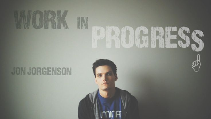 Work in Progress   Jon Jorgenson   Spoken Word. This is absolutely inspiring, a perfect pick me up