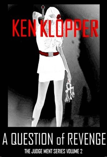 A Question of Revenge (The Judge Ment Series) by KEN KLOPPER, http://www.amazon.com/dp/B00AYNPQIE/ref=cm_sw_r_pi_dp_ysHjrb1JDXTM5  Crime/Mystery Series by a new author.