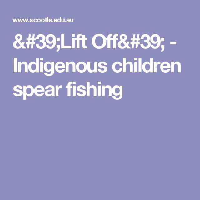 'Lift Off' - Indigenous children spear fishing