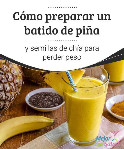 Cómo preparar un batido de piña y semillas de chía para perder peso Las…