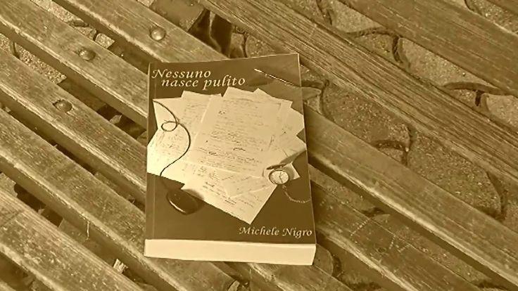 """""""Nessuno nasce pulito"""", poesie di Michele Nigro - booktrailer #1"""