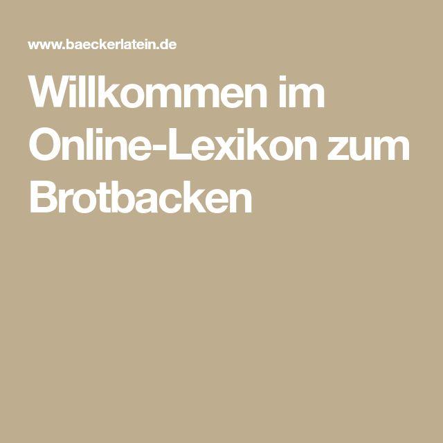 Willkommen im Online-Lexikon zum Brotbacken