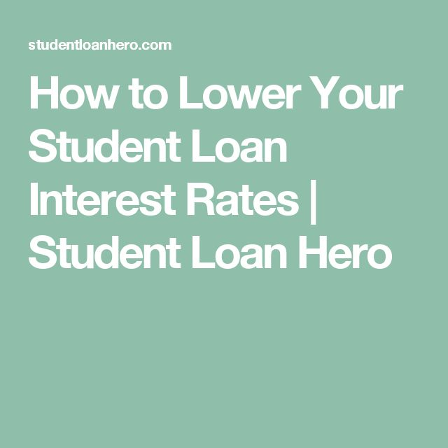 3 Ways To Get A Lower Student Loan Interest Rate