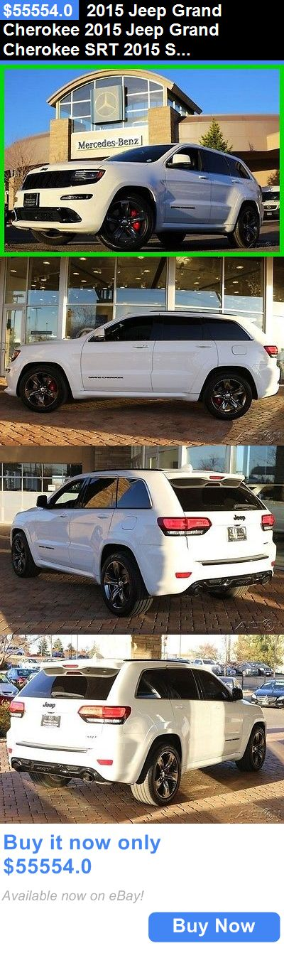 SUVs: 2015 Jeep Grand Cherokee 2015 Jeep Grand Cherokee Srt 2015 Srt Used 6.4L V8 16V Automatic 4Wd Suv Premium BUY IT NOW ONLY: $55554.0