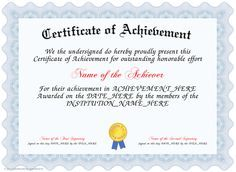 Achievement - Present an Achievement Certificate to a person in your School, Business, Factory or Home who has achieved above and beyond the call of duty. Design your Award  with our template and Editing and Customization tools. You can use our template to choose titles, borders and badges, change the wording to suit. Everybody will be impressed. http://www.certificatefun.com/certificates/awards/achievement/
