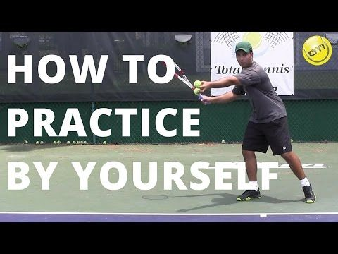 Tennis Tip: How To Practice By Yourself - YouTube