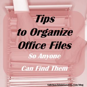 Tips to organize office files so anyone can find them.