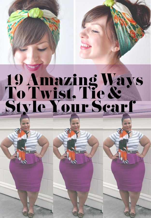 60 Best Images About Style Scarves On Pinterest: 19 Amazing Ways To Twist, Tie And Style Your Scarf