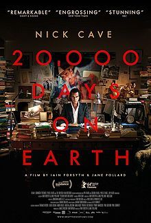 20,000 Days on Earth. Film depicts fictitious 24 hours in the life of Nick Cave prior and during the recording of his album Push the Sky Away. Directed by Iain Forsyth and Jane Pollard. 2014