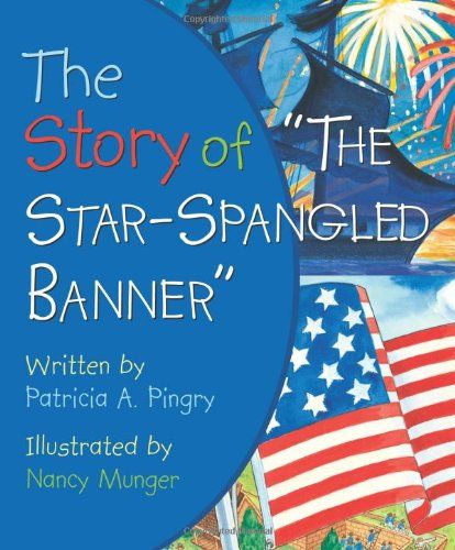 "The Story of ""The Star-Spangled Banner"" by Patricia A. Pingry http://www.amazon.com/dp/0824919300/ref=cm_sw_r_pi_dp_HC97vb0BEJZM4"