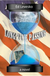 Please welcome author Ed Levesko to Britbear's Book Reviews with an excerpt from his novel, Long Time Passing...