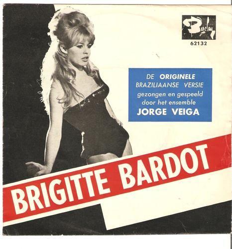 Dutch Only Beautiful Brigitte Bardot Sleeve 45 RPM Jorge Vega