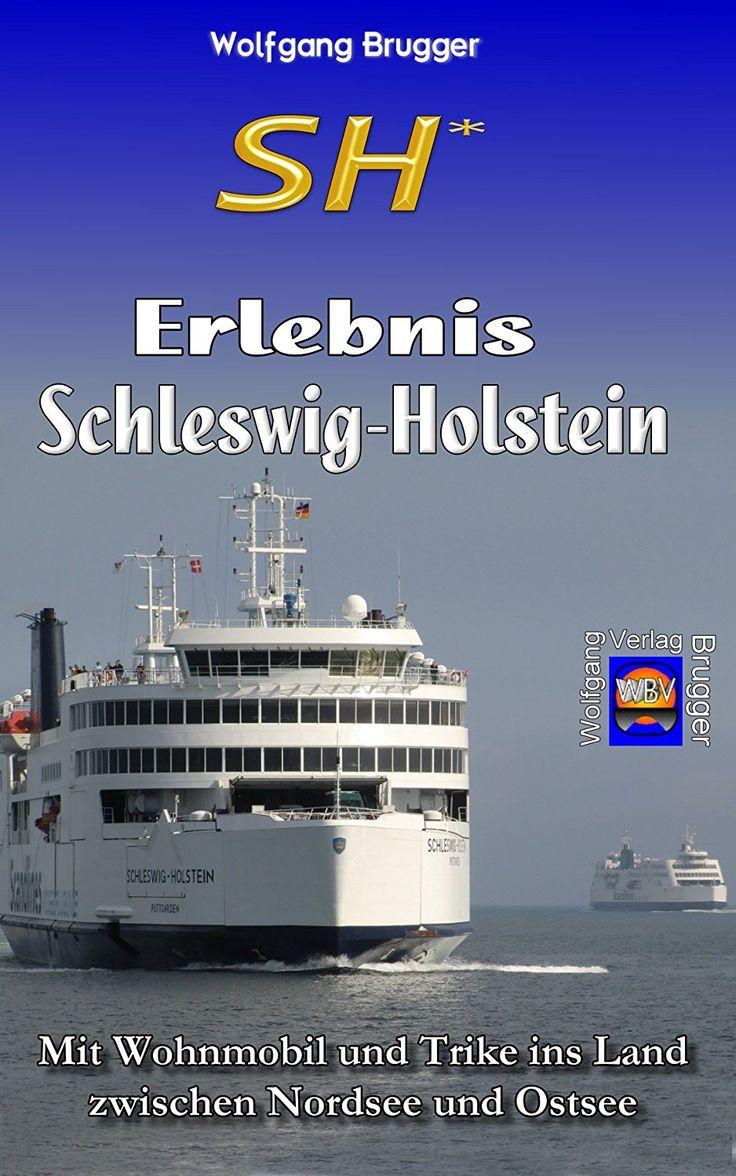 SH* - Erlebnis Schleswig-Holstein: Mit Wohnmobil und Trike ins Land zwischen Nordsee und Ostsee (Erlebnis Urlaub Deutschland 2) eBook: Wolfgang Brugger: Amazon.de: Kindle-Shop